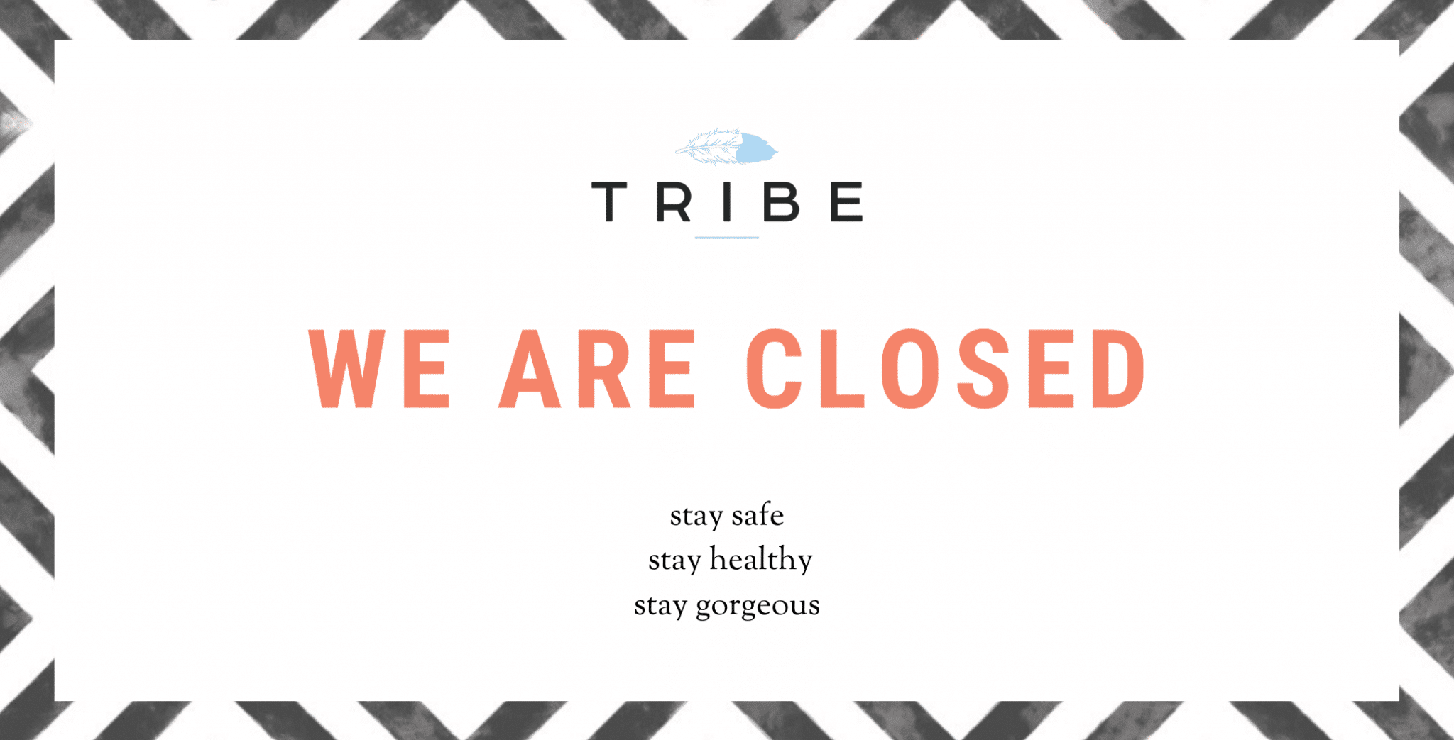 We are closed - Tribe Salons